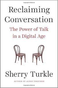Communication ReclaimingConversation Sherry Turkle