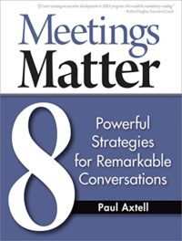 Meetings Matter-Paul Axtell