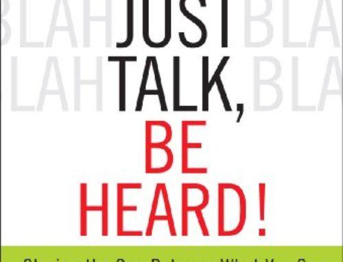 Don't Just Talk, Be Heard   David Levin
