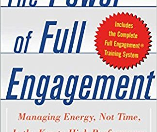 Power of Full Engagement Jim Loehr & Tony Schwartz