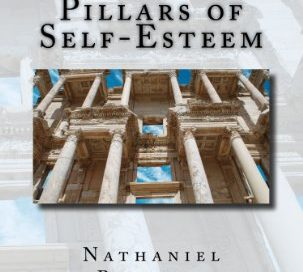 The Six Pillars of Self Esteem-Nathaniel Branden