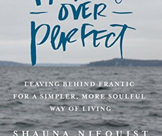 Present Over Perfect-Shauna Niequist