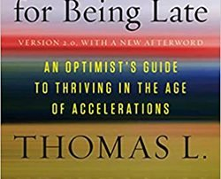 Thank you for being late-Thomas Friedman