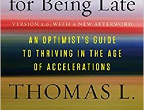 Thank You for Being Late: An Optimist's Guide to Thriving in the Age of Accelerations | Thomas Friedman