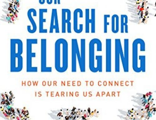 Our Search for Belonging: How Our Needs to Connect Is Tearing Us Apart | Howard J Ross